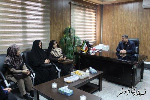 دیدار مدیرکل امور بانوان و خانواده استانداری گلستان با فرماندار آزادشهر