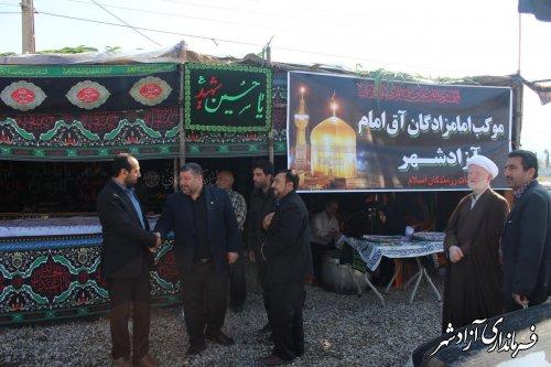 بازدید سرزده فرماندار آزادشهر از موکب امامزادگان آق امام