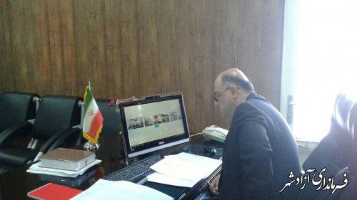 ارتباط ویدیو کنفرانس فرماندار شهرستان آزادشهر با مدیرکل فرهنگی و اجتماعی استانداری