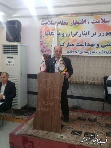 مراسم تجلیل از تلاشگران عرصه سلامت شهرستان آزادشهر برگزار شد