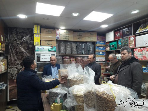 بازدید شبانگاهی فرماندار آزادشهر از وضعیت بازار سطح شهر