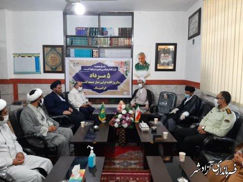 دیدار فرماندار آزادشهر و اعضای شورای تامین و شورای اداری با ائمه جمعه شهرستان