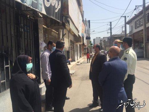 بازدید فرماندار از بازار و معابر عمومی شهر آزادشهر